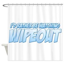 I'd Rather Be Watching Wipeou Shower Curtain