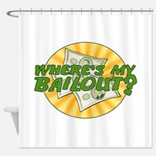 Where's My Bailout? Shower Curtain