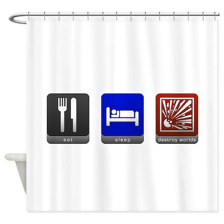 Eat, Sleep, Destroy Worlds Shower Curtain