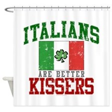 Italians Are Better Kissers Shower Curtain