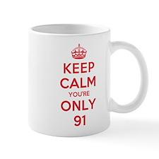 K C Youre Only 91 Mug