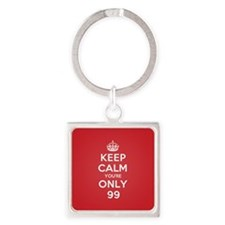K C Youre Only 99 Square Keychain