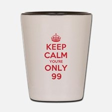 K C Youre Only 99 Shot Glass