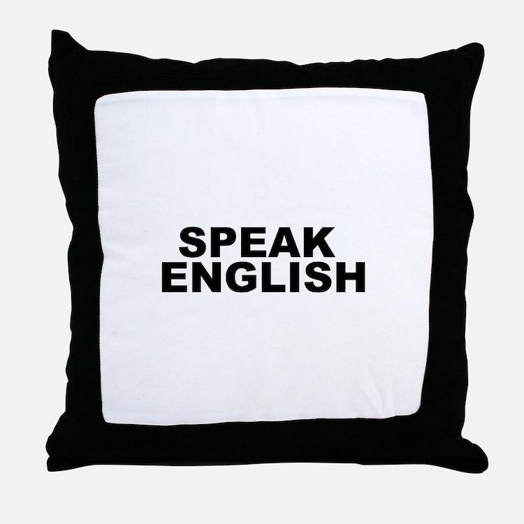 Speak English Throw Pillow