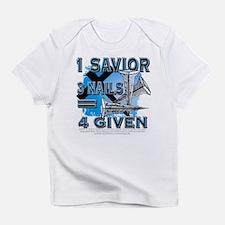 1 savior+3 nails= 4 given Infant T-Shirt