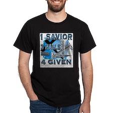 1 savior+3 nails= 4 given T-Shirt