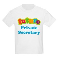 Future Private Secretary T-Shirt