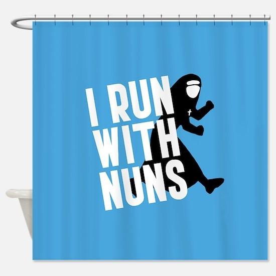 I Run With Nuns Shower Curtain