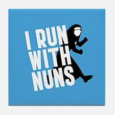 I Run With Nuns Tile Coaster