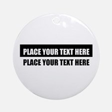 Add text message Round Ornament
