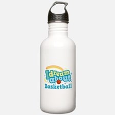 Dream About Basketball Water Bottle