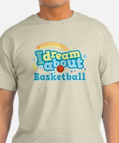 Dream About Basketball T-Shirt
