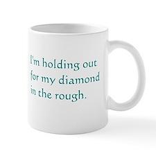 My Diamond in the rough Mug