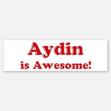 Aydin is Awesome Bumper Bumper Bumper Sticker