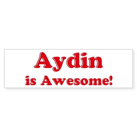 Aydin is Awesome Bumper Sticker