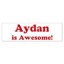 Aydan is Awesome Bumper Bumper Sticker
