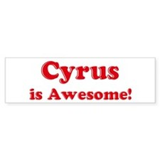 Cyrus is Awesome Bumper Bumper Sticker