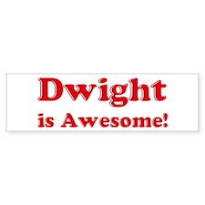 Dwight is Awesome Bumper Bumper Sticker