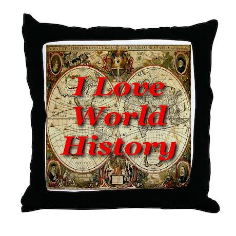 I Love World History Throw Pillow