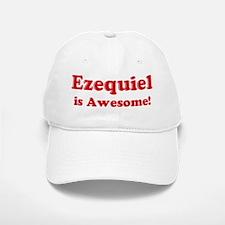 Ezequiel is Awesome Baseball Baseball Cap