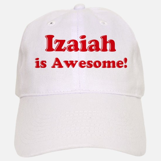 Izaiah is Awesome Baseball Baseball Cap