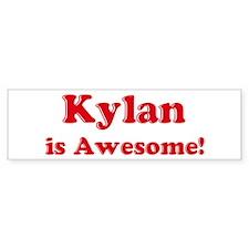Kylan is Awesome Bumper Bumper Sticker