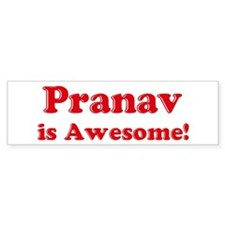 Pranav is Awesome Bumper Bumper Sticker
