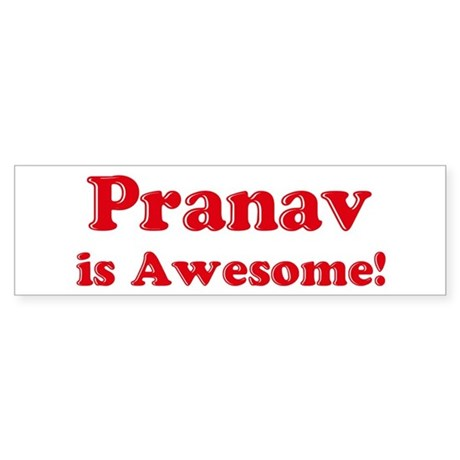 Pranav is Awesome Bumper Sticker