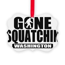 Gone Squatchin Washington *State Edition* Ornament