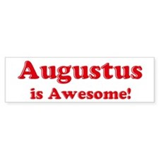 Augustus is Awesome Bumper Bumper Sticker