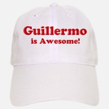 Guillermo is Awesome Baseball Baseball Cap