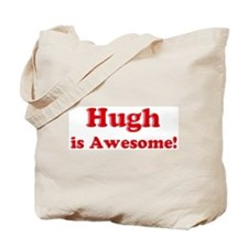 Hugh is Awesome Tote Bag