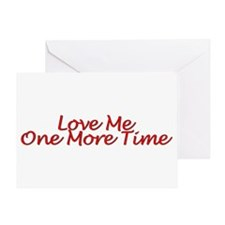 Love Me One More Time Greeting Card