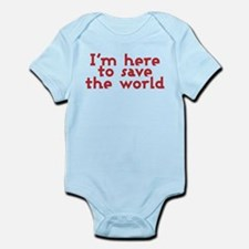 I'm here to save the world Infant Bodysuit