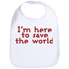 I'm here to save the world Bib