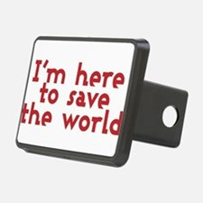 I'm here to save the world Hitch Cover