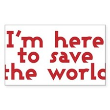 I'm here to save the world Decal