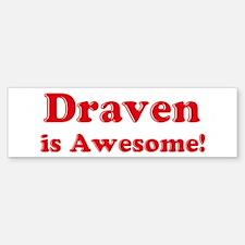 Draven is Awesome Bumper Bumper Bumper Sticker