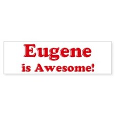 Eugene is Awesome Bumper Stickers