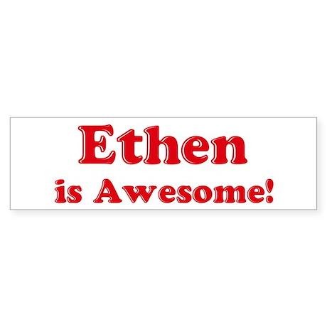 Ethen is Awesome Bumper Sticker