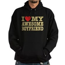 I Love My Awesome Boyfriend Hoodie