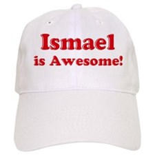 Ismael is Awesome Baseball Cap