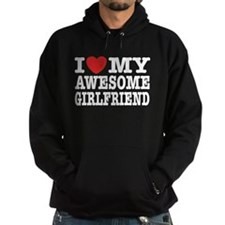 I Love My Awesome Girlfriend Hoodie