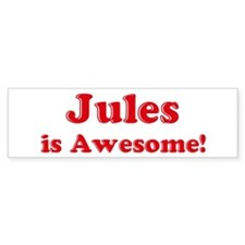Jules is Awesome Bumper Bumper Sticker