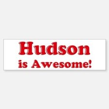 Hudson is Awesome Bumper Bumper Bumper Sticker