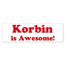 Korbin is Awesome Bumper Bumper Sticker