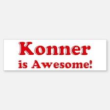 Konner is Awesome Bumper Bumper Bumper Sticker