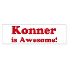 Konner is Awesome Bumper Bumper Sticker
