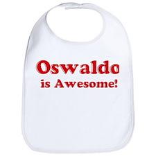Oswaldo is Awesome Bib