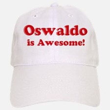 Oswaldo is Awesome Baseball Baseball Cap
